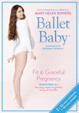Ballet Baby: Fit & Graceful Pregnancy Trimester One & Two
