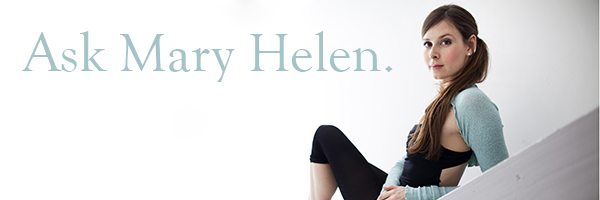Ask Mary Helen