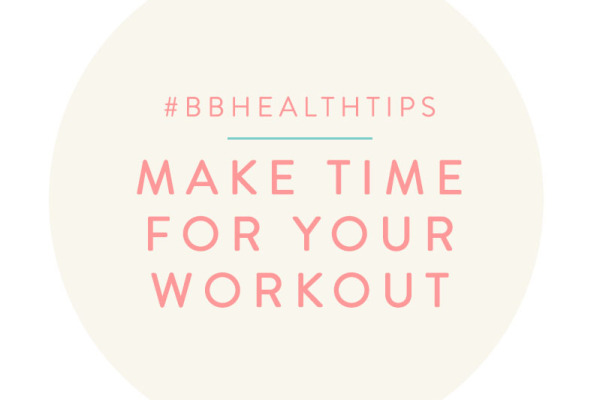 BBHealthTips: Make time for Your workout