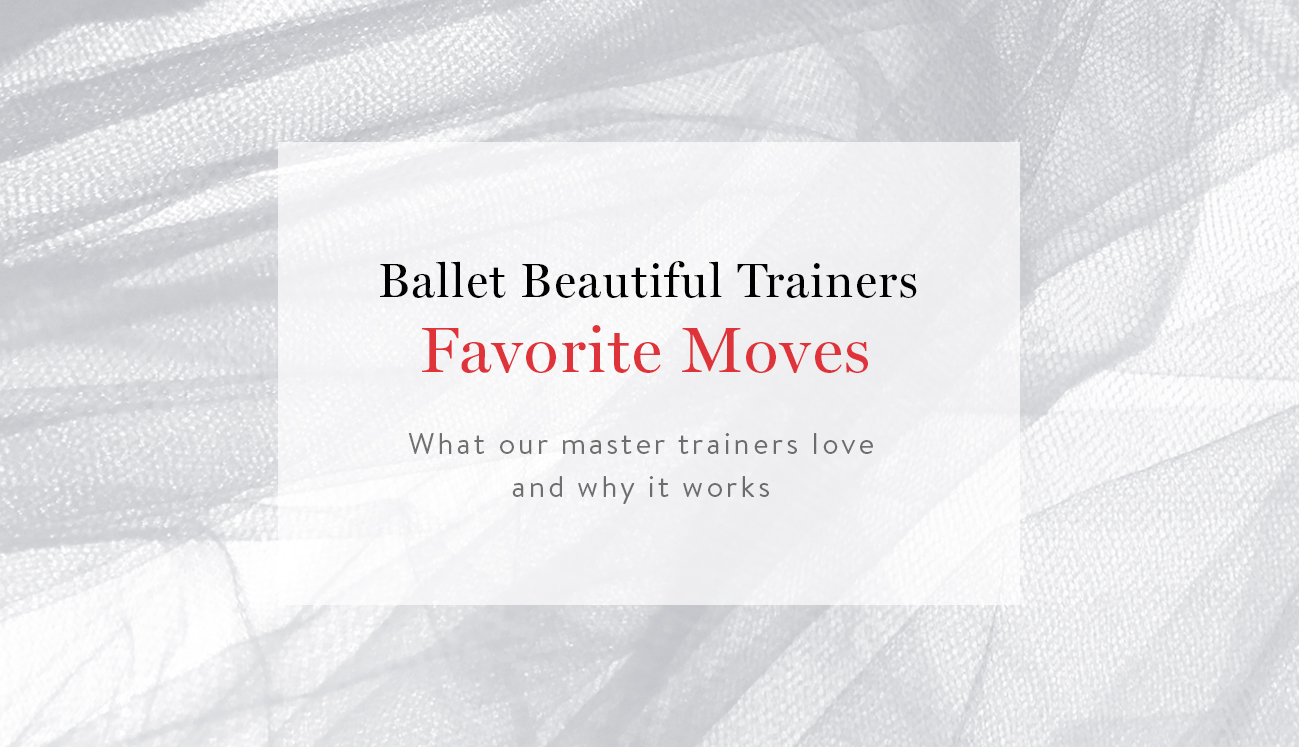 BB Trainers Favorite Workout Moves
