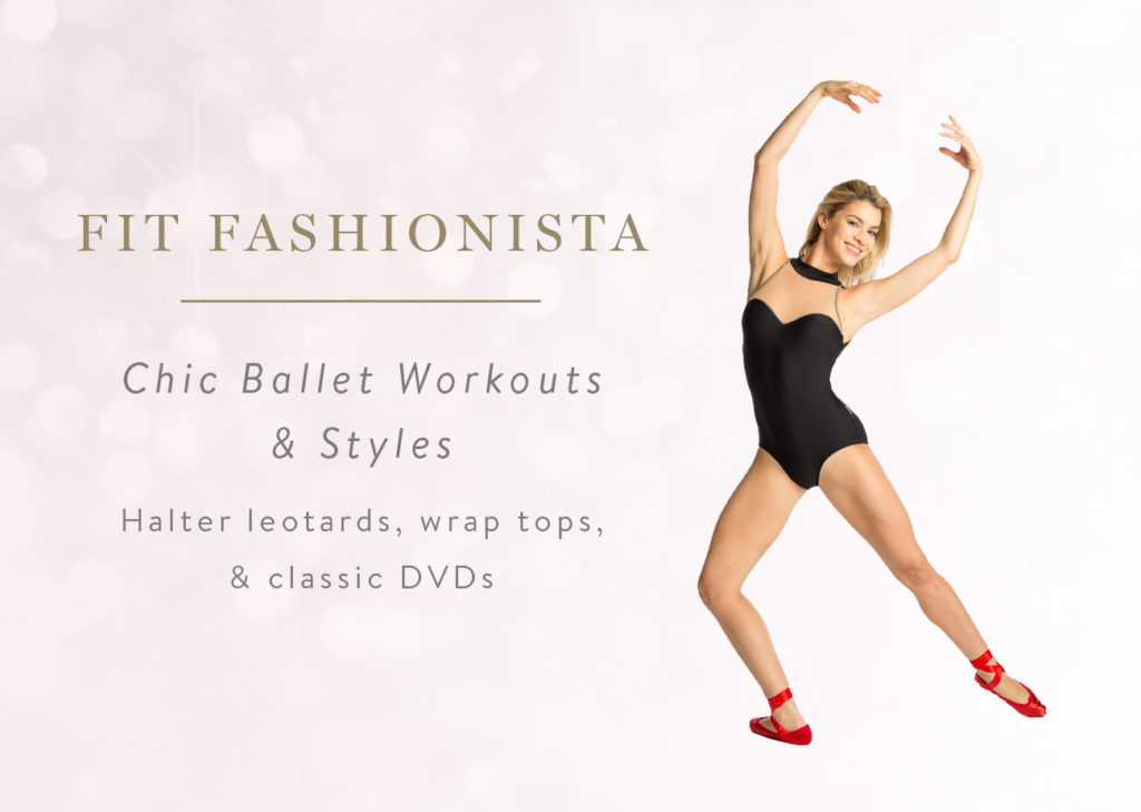 Fit Fashionista - Chic Ballet Workouts & Styles