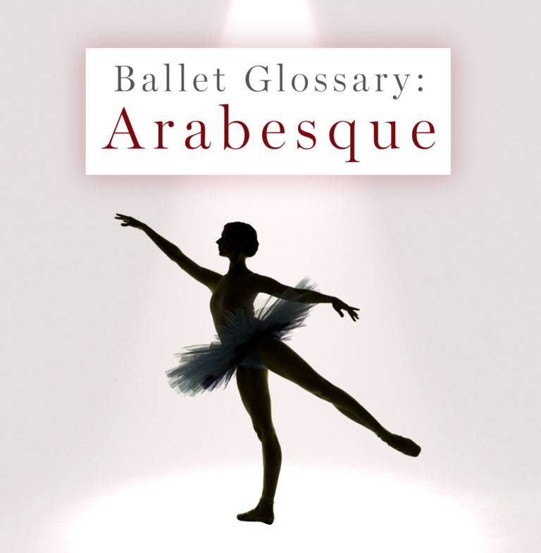 Ballet Glossary: Arabesque