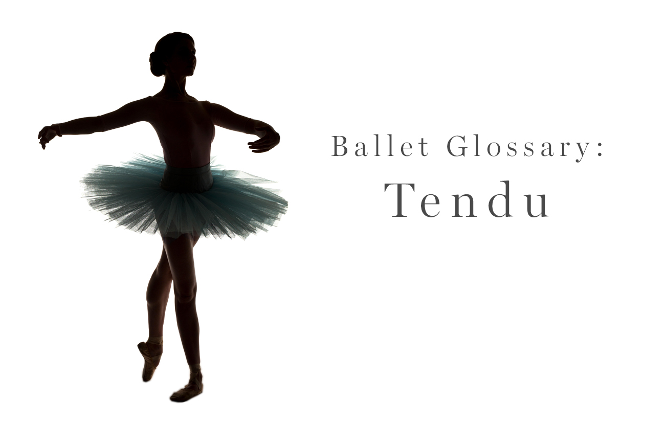 35bb965594aba Ballet Glossary: Tendu - Ballet Beautiful