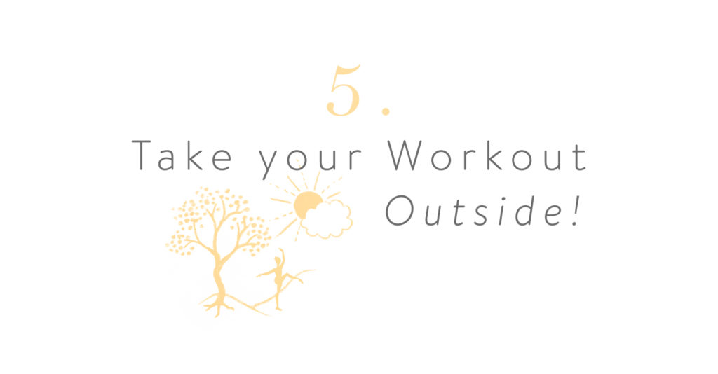 5. Take your Workout Outside!