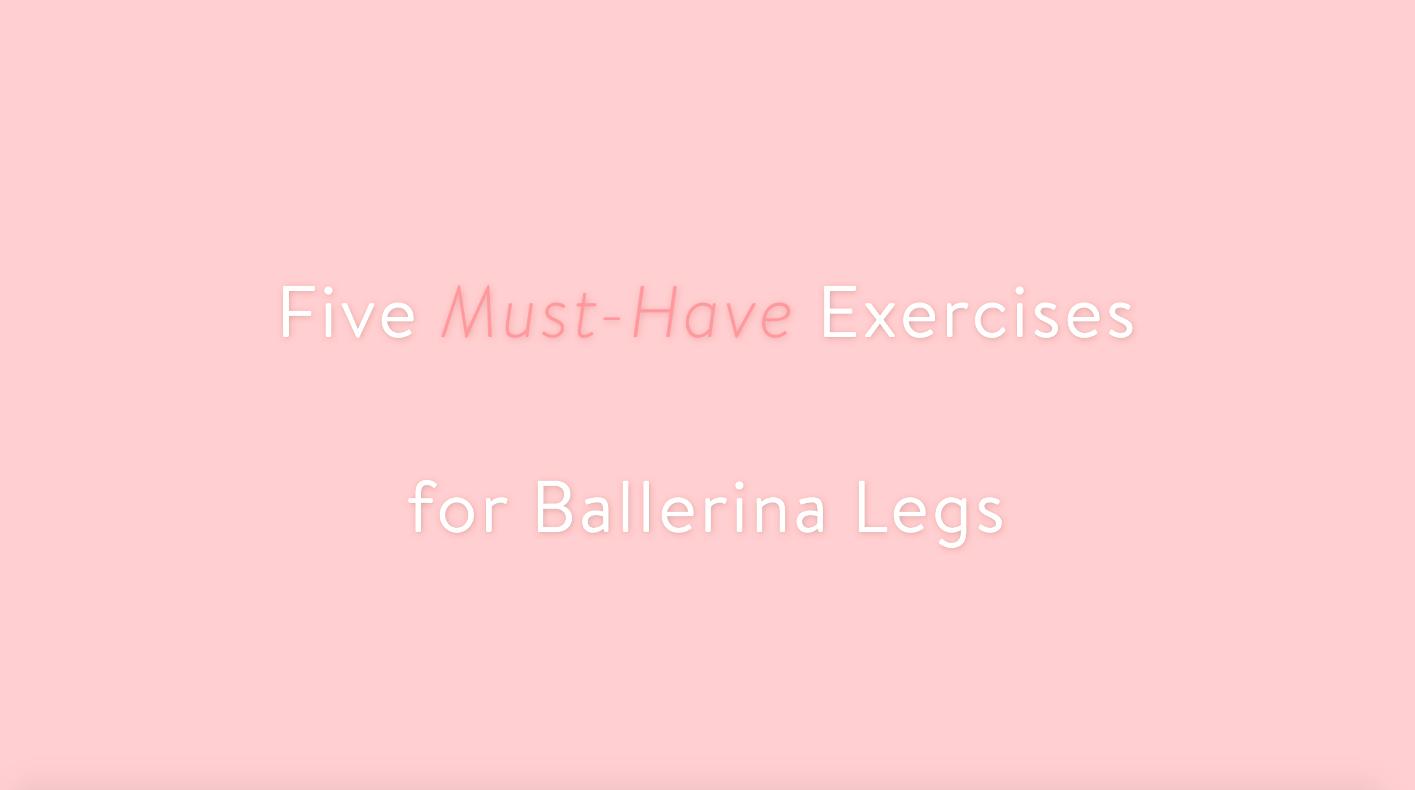 5 Best Ballerina Leg Exercises