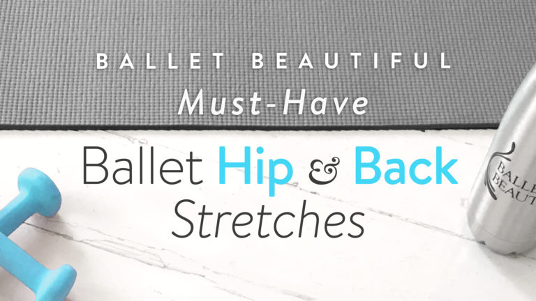 Must Have Ballet Hip & Back Stretches