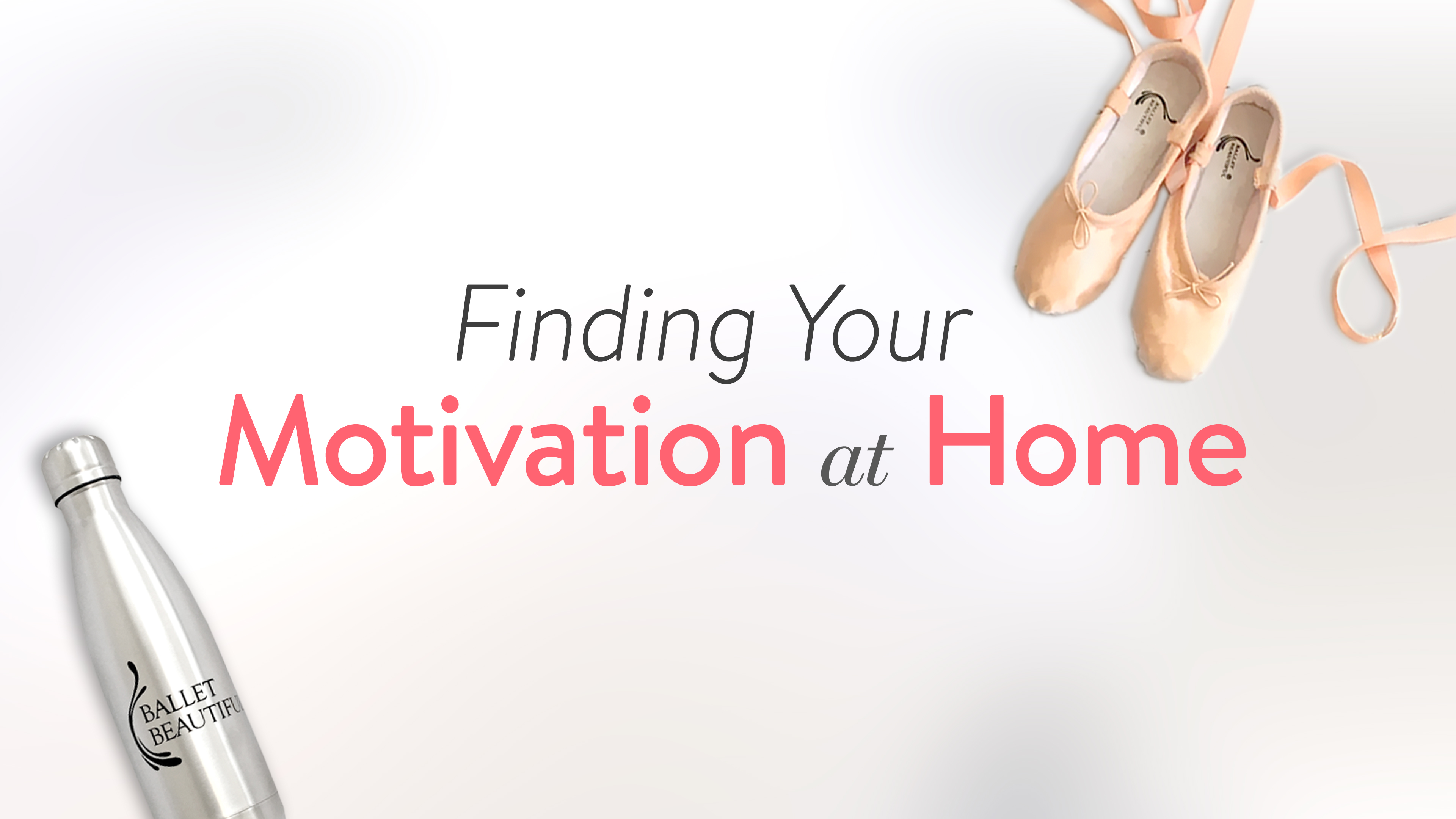 Finding Your Motivation at Home