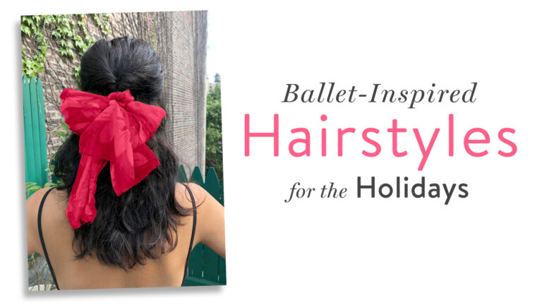Ballet-Inspired Hairstyles for the Holidays